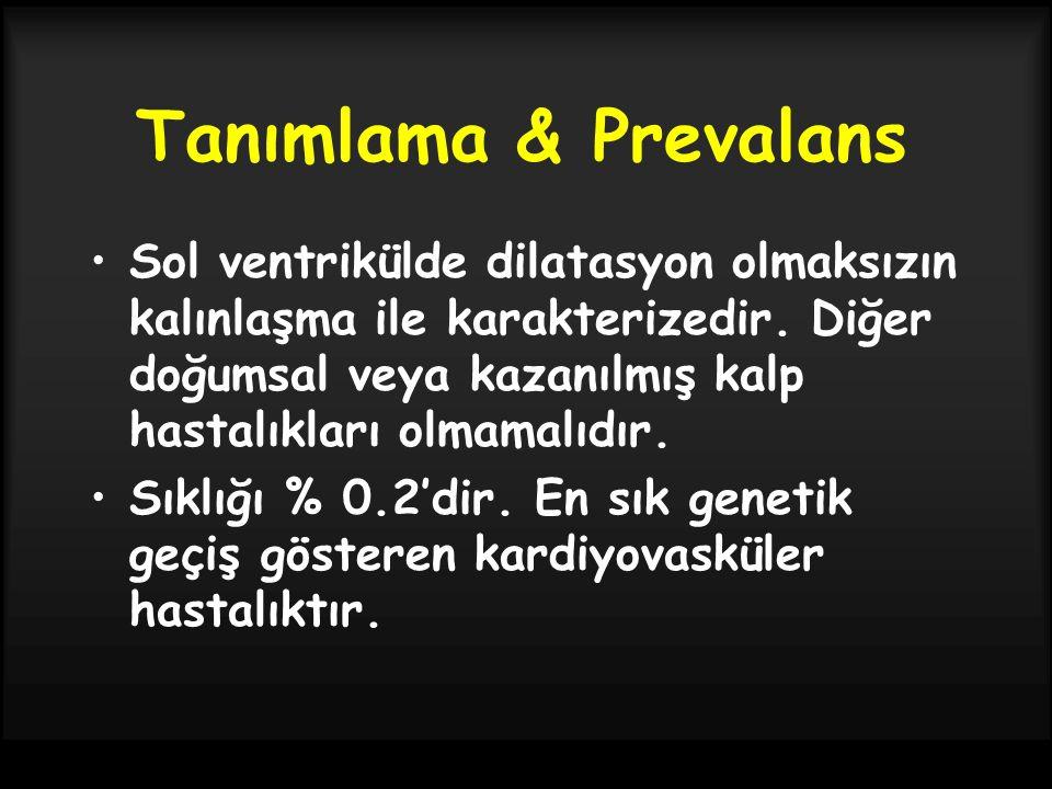 Tanımlama & Prevalans Sol ventrikülde dilatasyon olmaksızın kalınlaşma ile karakterizedir.