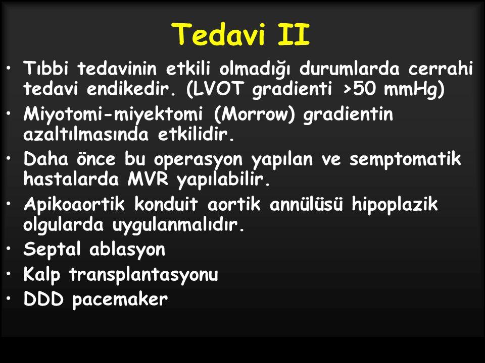 Tedavi II Tıbbi tedavinin etkili olmadığı durumlarda cerrahi tedavi endikedir. (LVOT gradienti >50 mmHg) Miyotomi-miyektomi (Morrow) gradientin azaltı