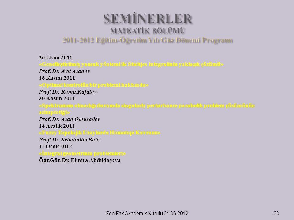 Fen Fak Akademik Kurulu 01.06.201230 26 Ekim 2011 «Genelleştirilmiş yamuk yöntemi ile Stieltjes integralinin yaklaşık çözümü» Prof. Dr. Аvıt Аsanov 16