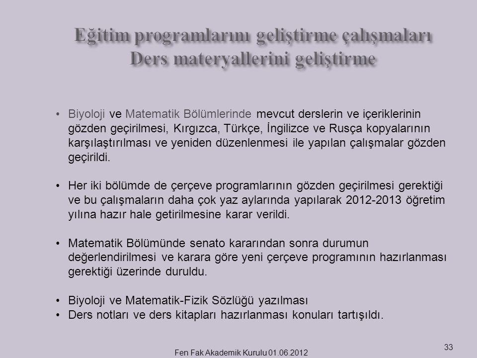 Fen Fak Akademik Kurulu 01.06.2012 33 Biyoloji ve Matematik Bölümlerinde mevcut derslerin ve içeriklerinin gözden geçirilmesi, Kırgızca, Türkçe, İngil