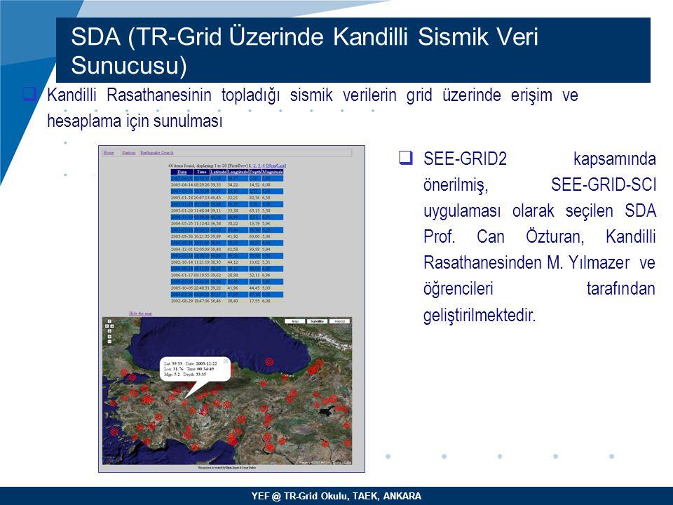 YEF @ TR-Grid Okulu, TAEK, ANKARA SDA (TR-Grid Üzerinde Kandilli Sismik Veri Sunucusu)  Kandilli Rasathanesinin topladığı sismik verilerin grid üzeri