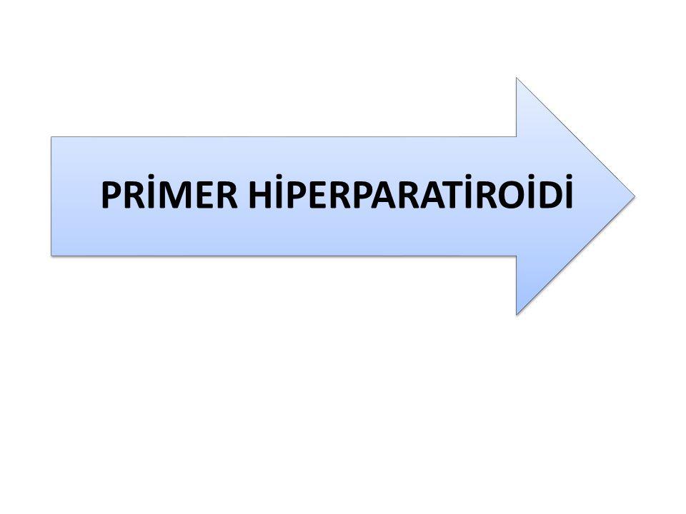 PRİMER HİPERPARATİROİDİ