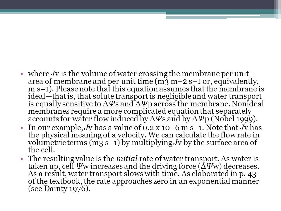 where Jv is the volume of water crossing the membrane per unit area of membrane and per unit time (m3 m–2 s–1 or, equivalently, m s–1).
