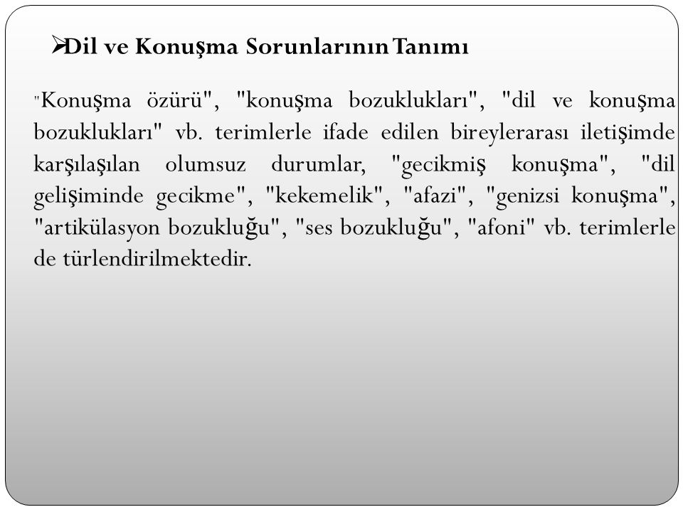  Dil ve Konu ş ma Sorunlarının Tanımı