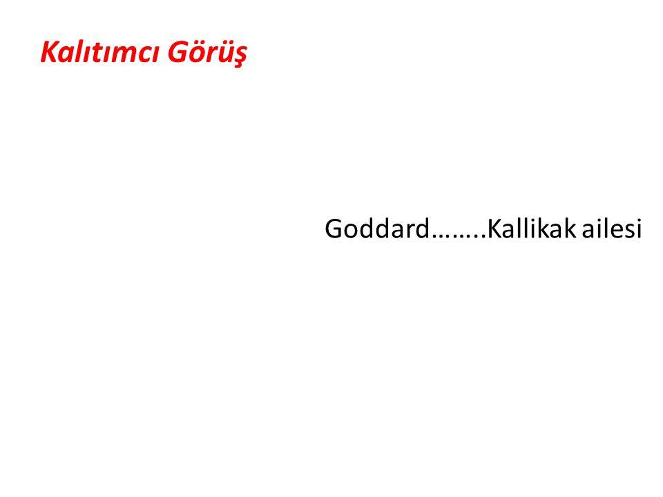 Kalıtımcı Görüş Goddard……..Kallikak ailesi