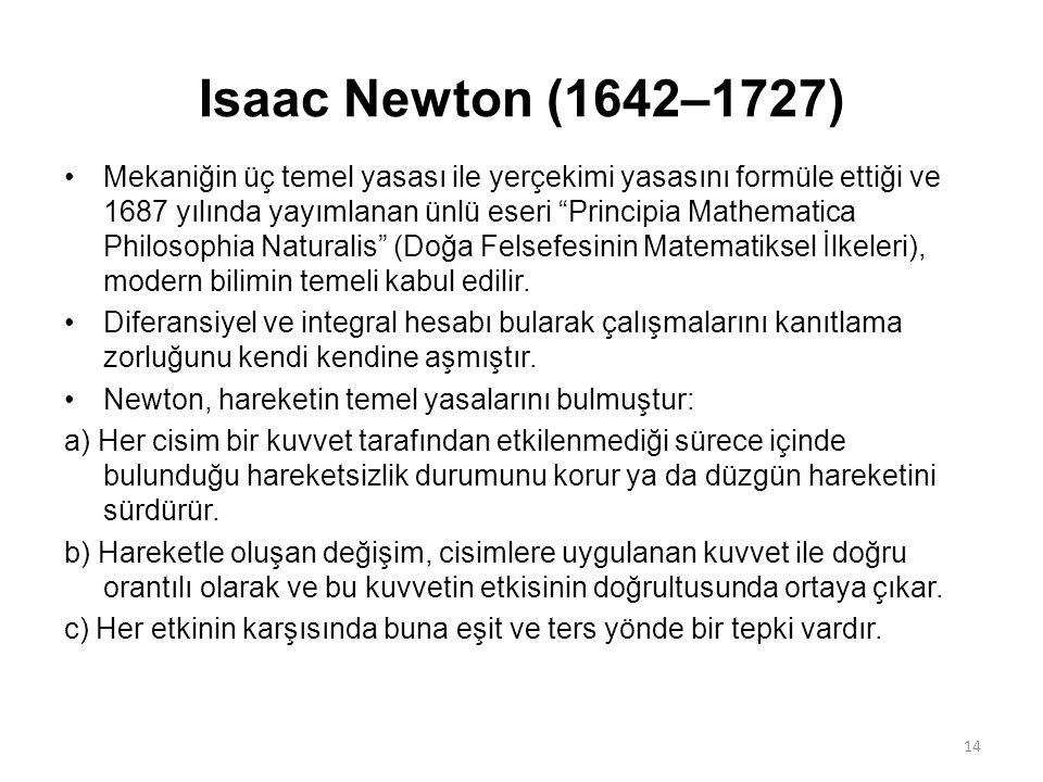 """Isaac Newton (1642–1727) Mekaniğin üç temel yasası ile yerçekimi yasasını formüle ettiği ve 1687 yılında yayımlanan ünlü eseri """"Principia Mathematica"""