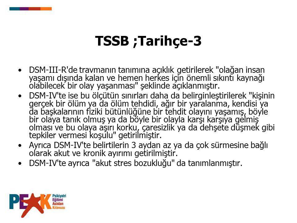 TSSB ;Tarihçe-3 DSM-III-R'de travmanın tanımına açıklık getirilerek