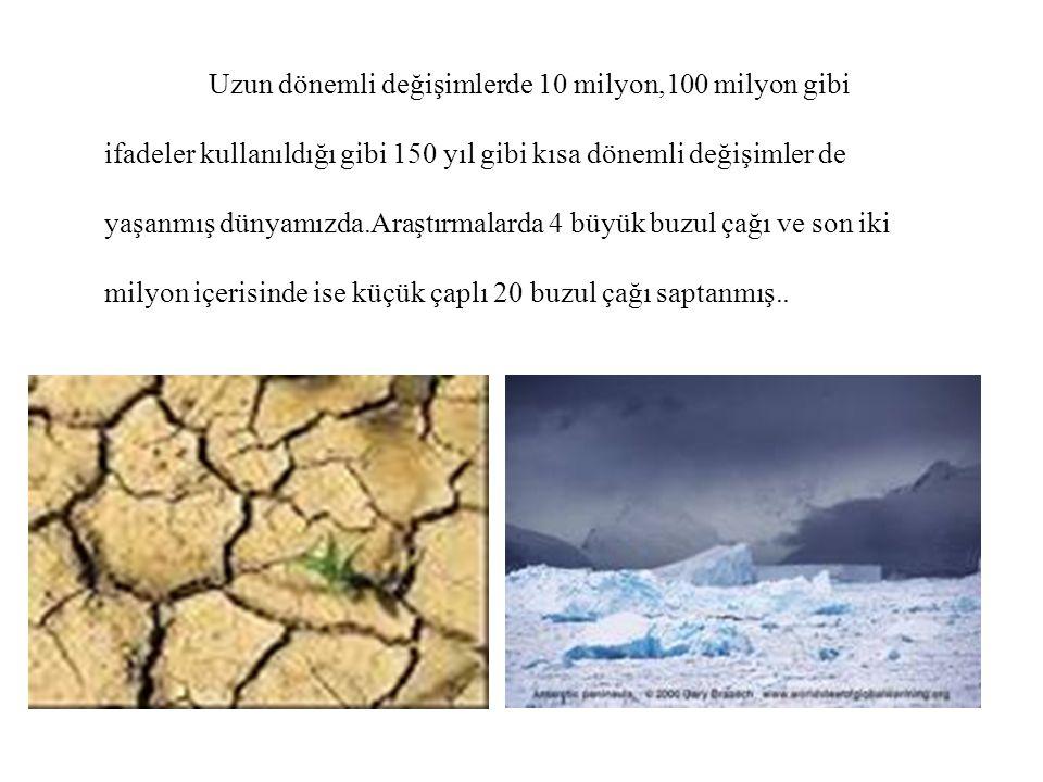 İklim Değişikliği ve Sera Etkisi 20.yy da gezegenizimizin ortalama sıcaklığı 0,3-0,6 santigrat artmış.