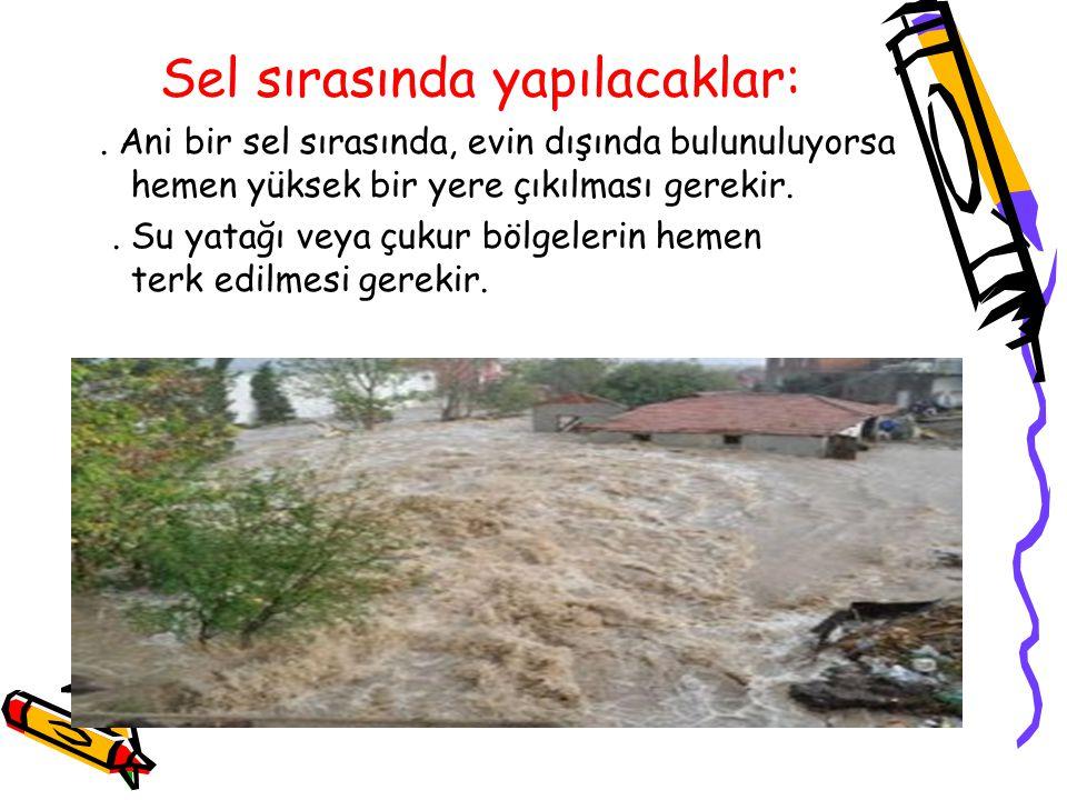 Sel sırasında yapılacaklar:.