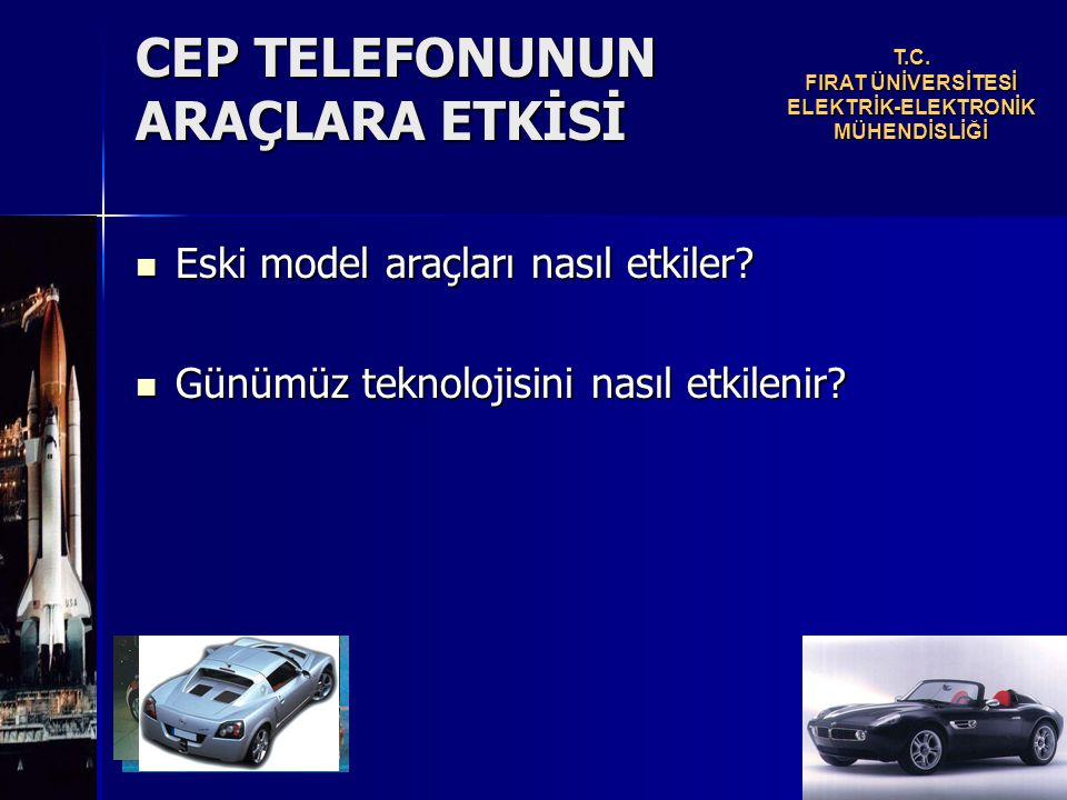 CEP TELEFONUNUN ARAÇLARA ETKİSİ Eski model araçları nasıl etkiler.