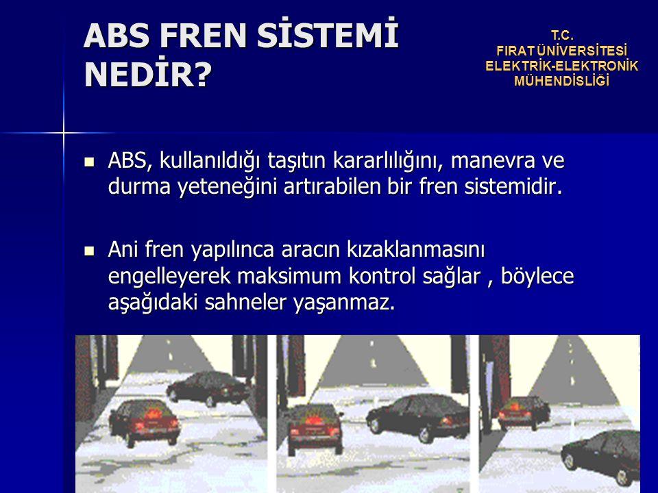 Kısaca ABS' nin çalışma prensibi şöyledir.