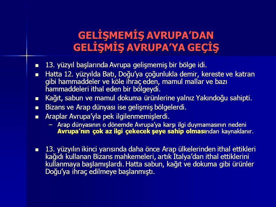 GELİŞMEMİŞ AVRUPA'DAN GELİŞMİŞ AVRUPA'YA GEÇİŞ 13.