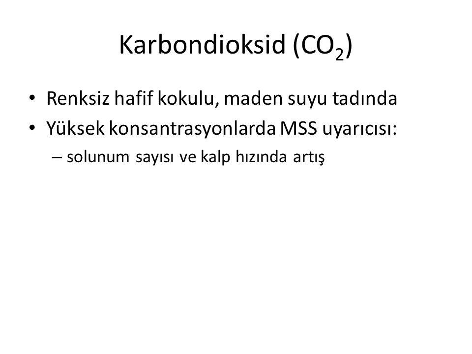 Karbondioksid (CO 2 ) Renksiz hafif kokulu, maden suyu tadında Yüksek konsantrasyonlarda MSS uyarıcısı: – solunum sayısı ve kalp hızında artış