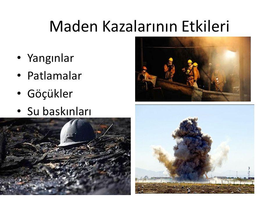 Maden Kazalarının Etkileri Yangınlar Patlamalar Göçükler Su baskınları