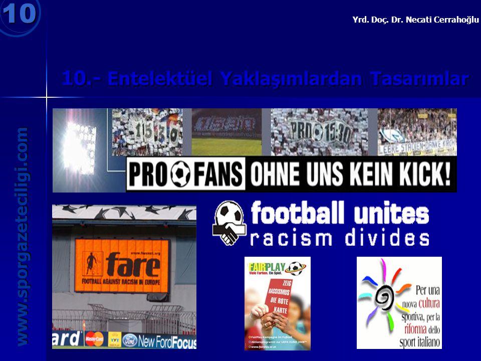 10 www.sporgazeteciligi.com 10.- Entelektüel Yaklaşımlardan Tasarımlar