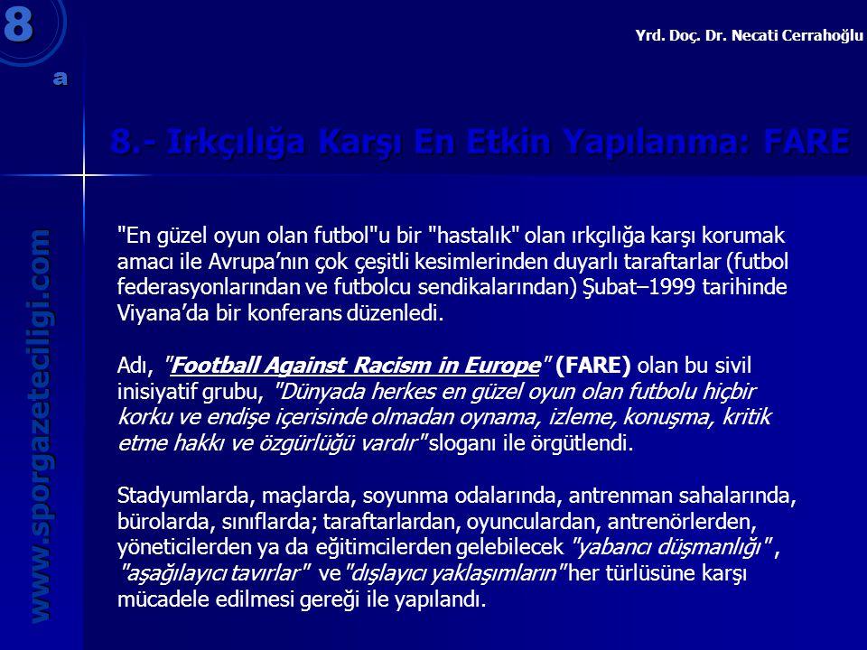8.- Irkçılığa Karşı En Etkin Yapılanma: FARE 8 www.sporgazeteciligi.com Yrd. Doç. Dr. Necati Cerrahoğlu a