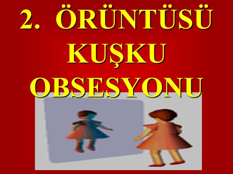 1. BULAŞMA OBSESYONU