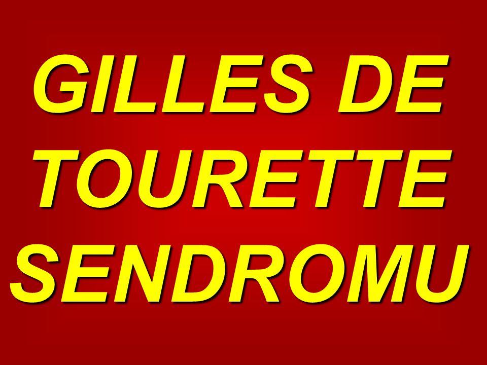 GILLES DE TOURETTE SENDROMU