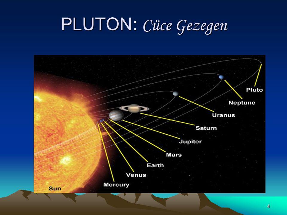 4 PLUTON: Cüce Gezegen