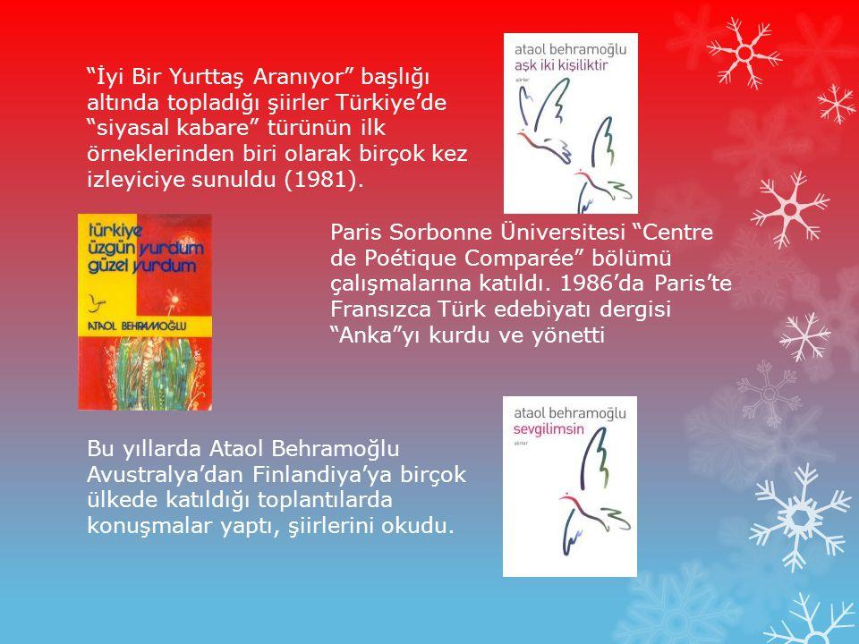 """""""İyi Bir Yurttaş Aranıyor"""" başlığı altında topladığı şiirler Türkiye'de """"siyasal kabare"""" türünün ilk örneklerinden biri olarak birçok kez izleyiciye s"""