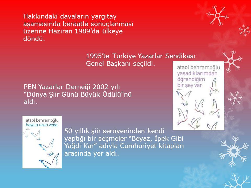 Hakkındaki davaların yargıtay aşamasında beraatle sonuçlanması üzerine Haziran 1989'da ülkeye döndü. 1995'te Türkiye Yazarlar Sendikası Genel Başkanı