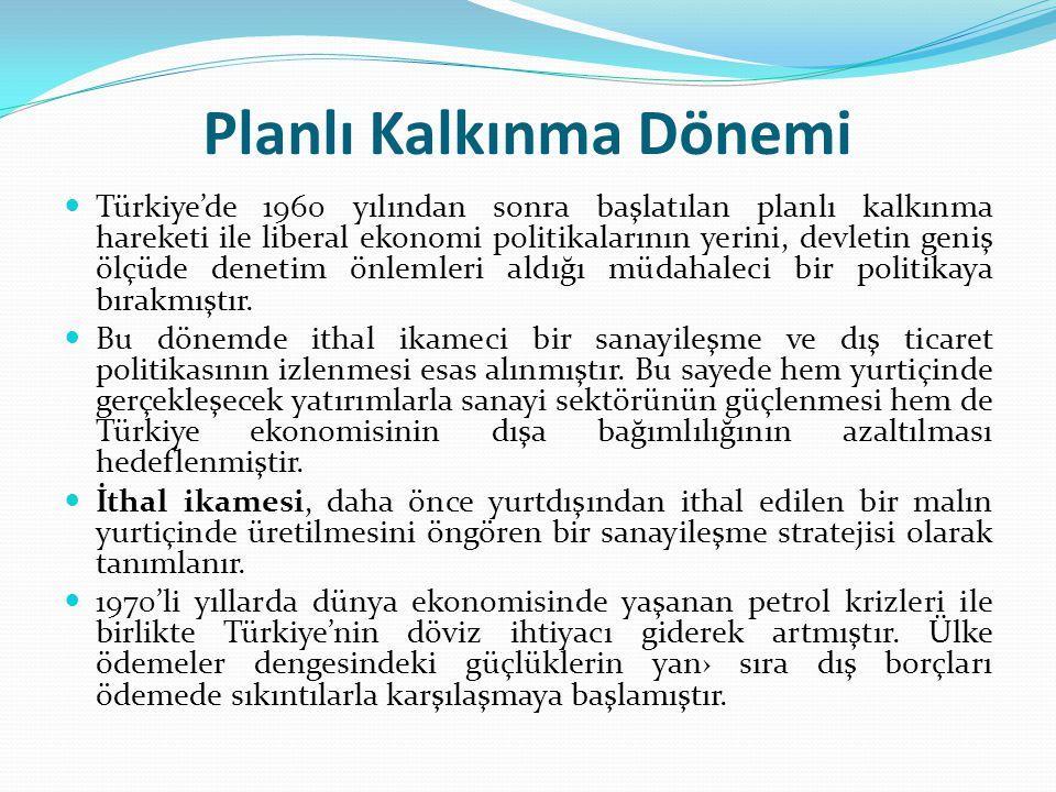 Planlı Kalkınma Dönemi Türkiye'de 1960 yılından sonra başlatılan planlı kalkınma hareketi ile liberal ekonomi politikalarının yerini, devletin geniş ö