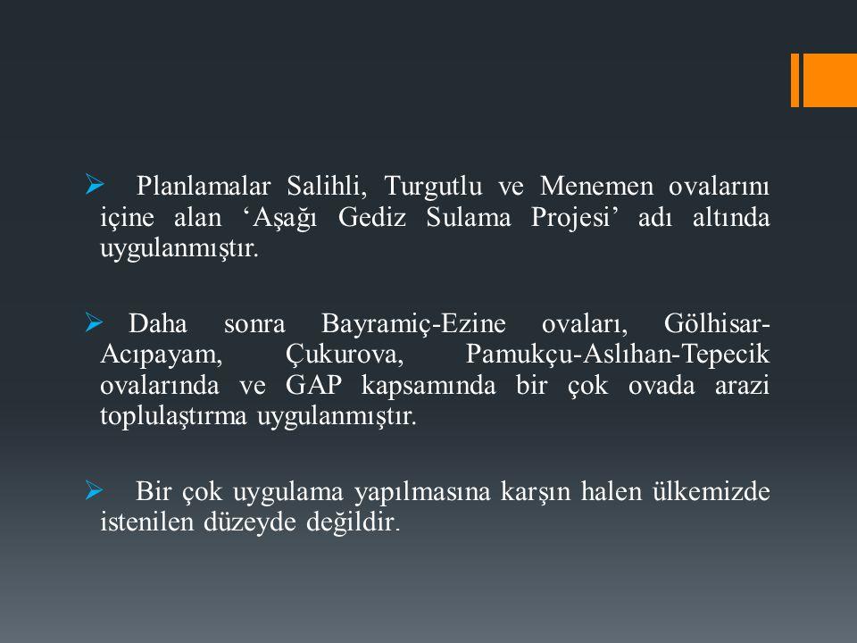  Planlamalar Salihli, Turgutlu ve Menemen ovalarını içine alan 'Aşağı Gediz Sulama Projesi' adı altında uygulanmıştır.  Daha sonra Bayramiç-Ezine ov