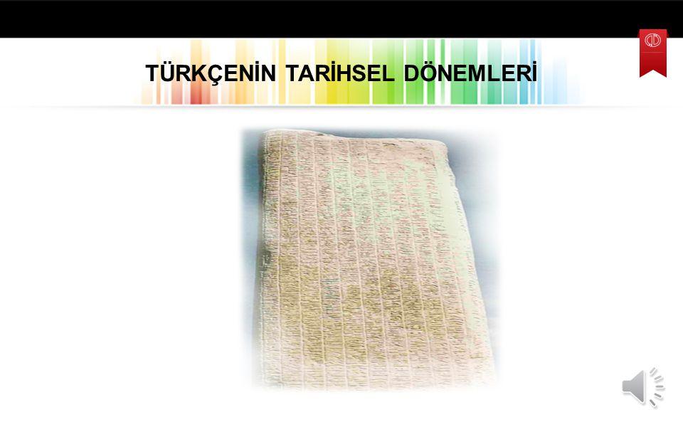 TÜRKÇE VE SÜMERCE ARASINDAKİ İLİŞKİ Türk Dilinin Gelişimi ve Tarihsel Dönemleri SÜMERCE adakur agar dingir kaş- men sag TÜRKÇE adak (ayak) agır (ağır)