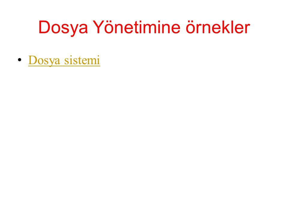 Dosya Yönetimine örnekler Dosya sistemi