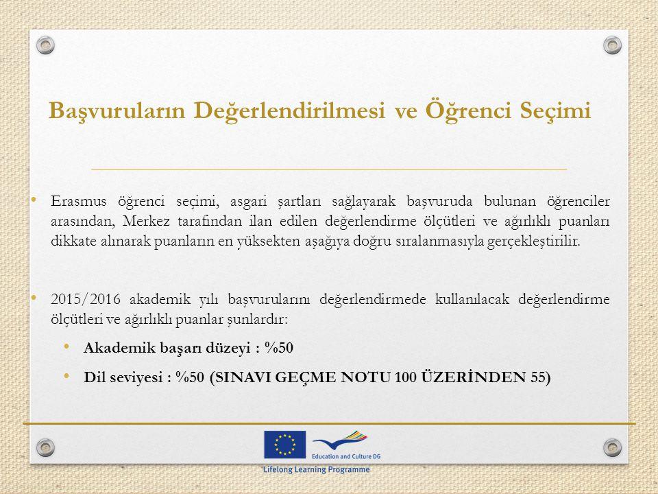 Erasmus öğrenci seçimi, asgari şartları sağlayarak başvuruda bulunan öğrenciler arasından, Merkez tarafından ilan edilen değerlendirme ölçütleri ve ağ