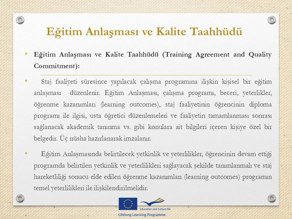 Eğitim Anlaşması ve Kalite Taahhüdü Eğitim Anlaşması ve Kalite Taahhüdü (Training Agreement and Quality Commitment): Staj faaliyeti süresince yapılaca