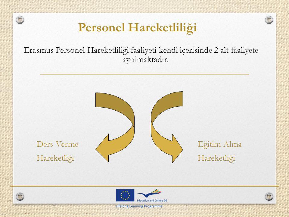 Erasmus Personel Hareketliliği faaliyeti kendi içerisinde 2 alt faaliyete ayrılmaktadır. Ders Verme Eğitim Alma Hareketliği Personel Hareketliliği