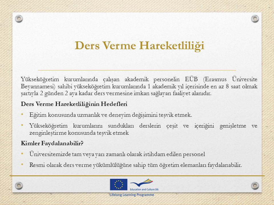 Ders Verme Hareketliliği Yükseköğretim kurumlarında çalışan akademik personelin EÜB (Erasmus Üniversite Beyannamesi) sahibi yükseköğretim kurumlarında