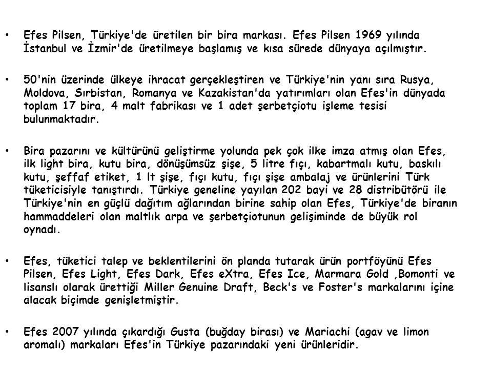 Efes Pilsen aynı zamanda Galatasaray, Fenerbahçe ve Beşiktaş kulüplerinin resmi sponsoru ve süper ligde oynayan onlarca Anadolu kulübünün destekçisi konumunda.