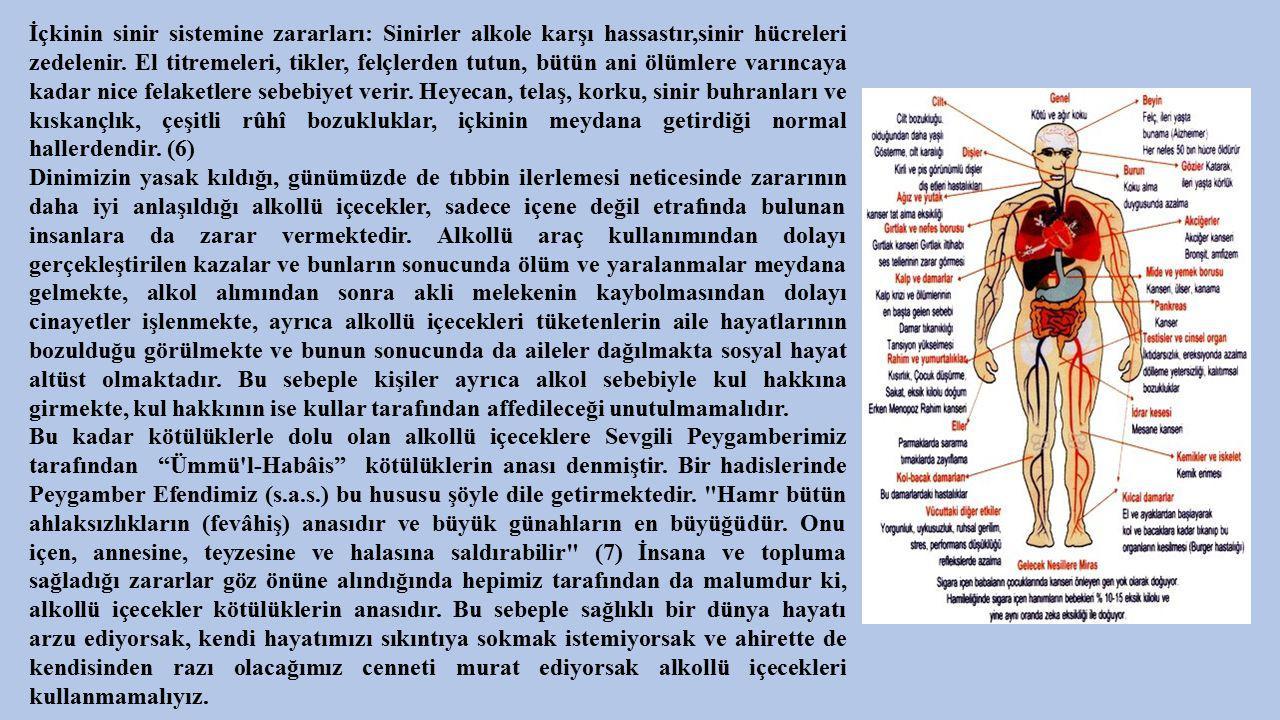 İçkinin sinir sistemine zararları: Sinirler alkole karşı hassastır,sinir hücreleri zedelenir. El titremeleri, tikler, felçlerden tutun, bütün ani ölüm