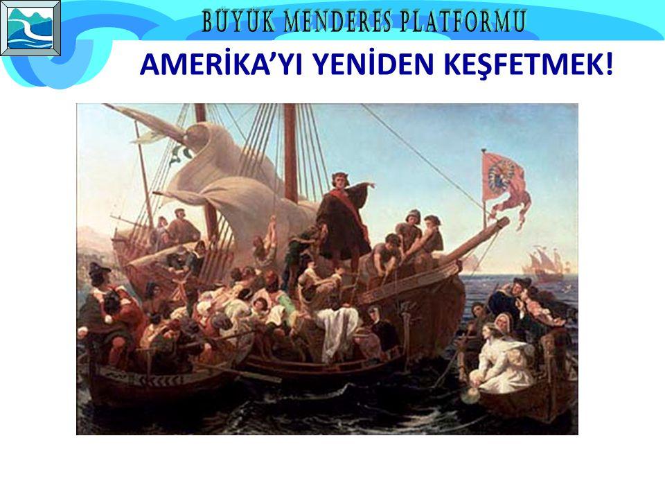 AMERİKA'YI YENİDEN KEŞFETMEK!