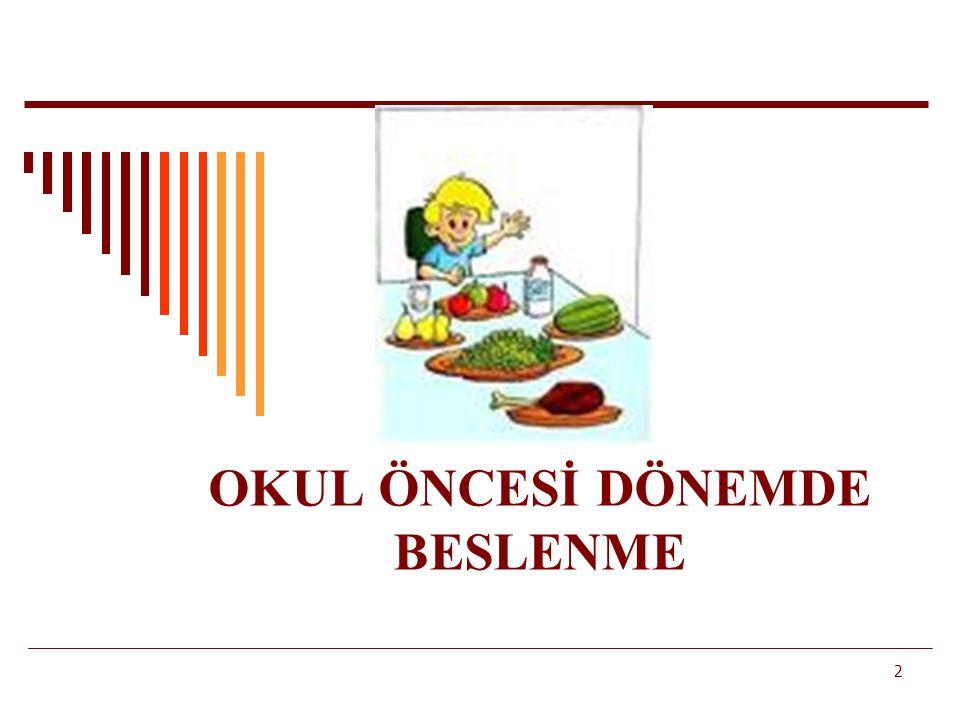 OKUL ÖNCESİ DÖNEMDE BESLENME 2