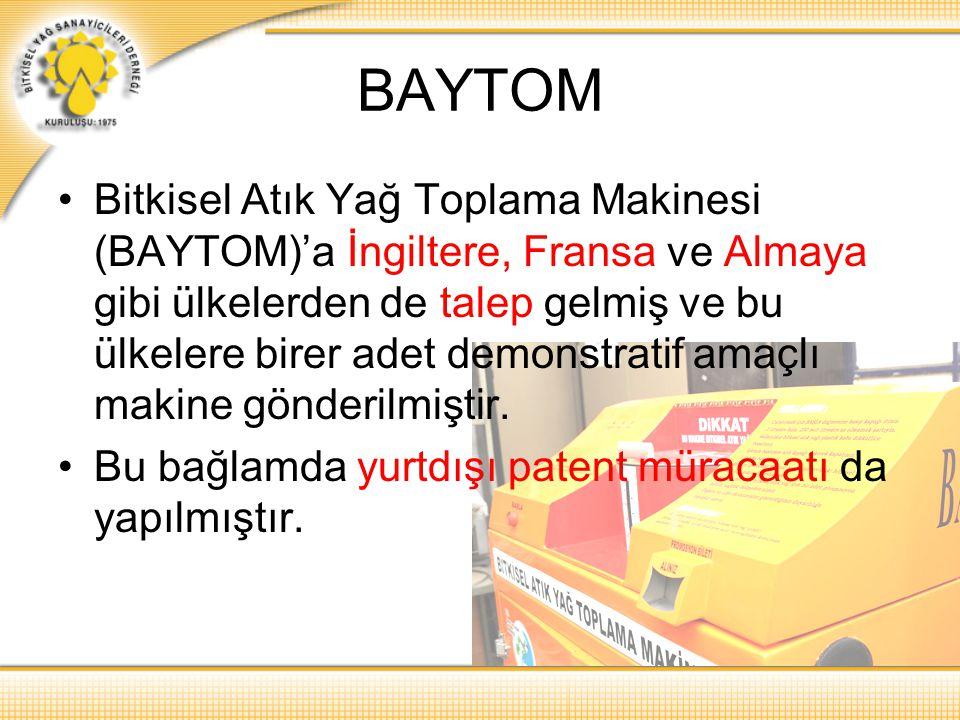 BAYTOM Bitkisel Atık Yağ Toplama Makinesi (BAYTOM)'a İngiltere, Fransa ve Almaya gibi ülkelerden de talep gelmiş ve bu ülkelere birer adet demonstrati