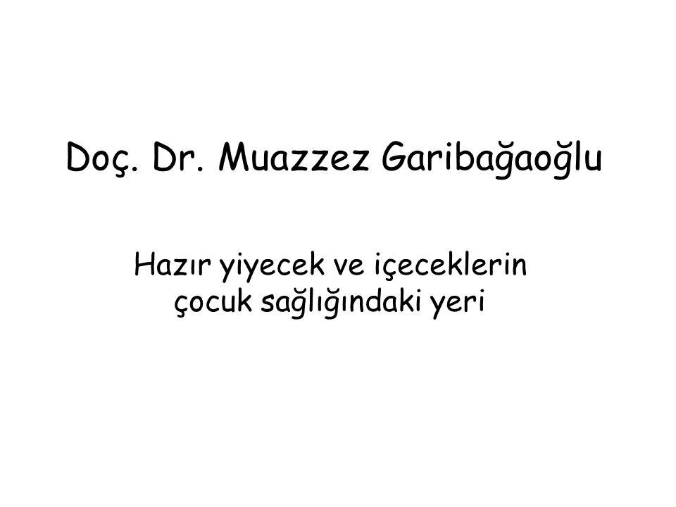 Doç. Dr. Muazzez Garibağaoğlu Hazır yiyecek ve içeceklerin çocuk sağlığındaki yeri