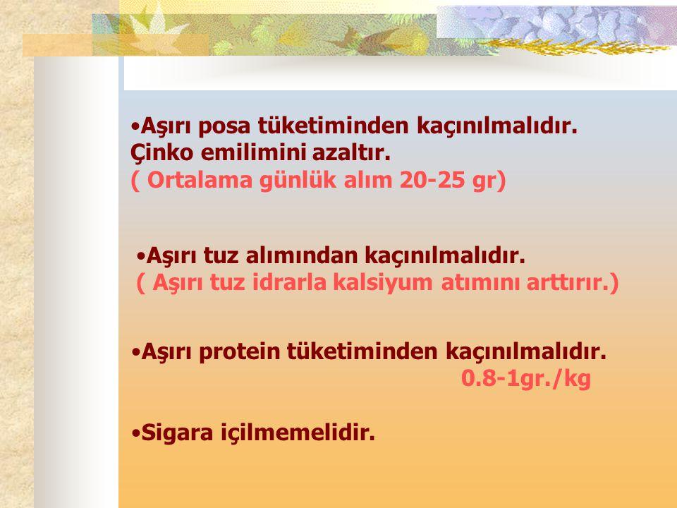 Aşırı protein tüketiminden kaçınılmalıdır. 0.8-1gr./kg Sigara içilmemelidir. Aşırı tuz alımından kaçınılmalıdır. ( Aşırı tuz idrarla kalsiyum atımını