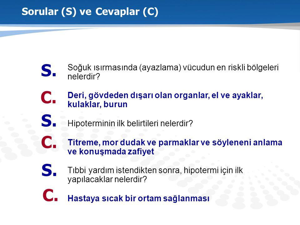 Sorular (S) ve Cevaplar (C) Soğuk ısırmasında (ayazlama) vücudun en riskli bölgeleri nelerdir.