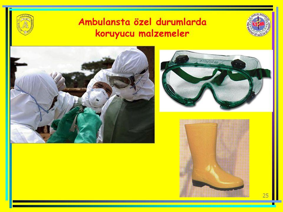 25 Ambulansta özel durumlarda koruyucu malzemeler