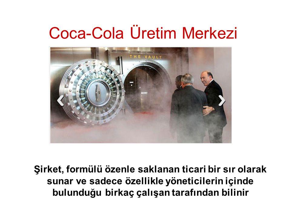 Coca-Cola Üretim Merkezi Şirket, formülü özenle saklanan ticari bir sır olarak sunar ve sadece özellikle yöneticilerin içinde bulunduğu birkaç çalışan