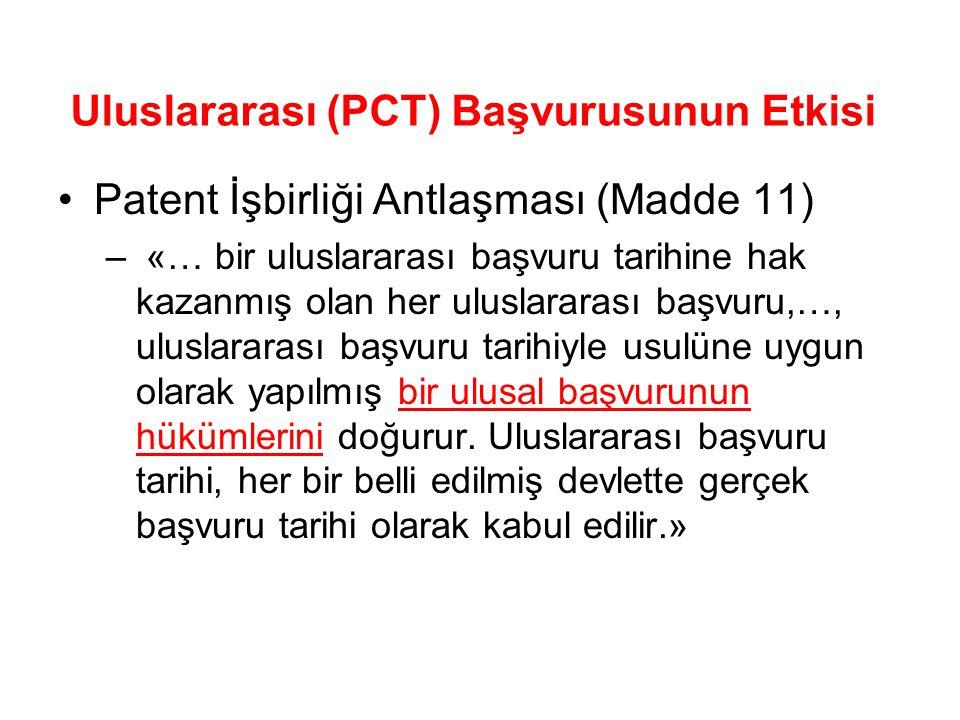 Uluslararası (PCT) Başvurusunun Etkisi Patent İşbirliği Antlaşması (Madde 11) – «… bir uluslararası başvuru tarihine hak kazanmış olan her uluslararas