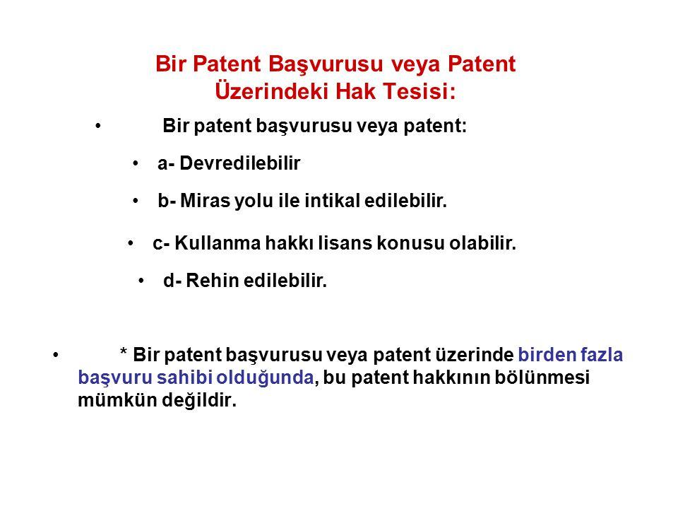 Bir Patent Başvurusu veya Patent Üzerindeki Hak Tesisi: * Bir patent başvurusu veya patent üzerinde birden fazla başvuru sahibi olduğunda, bu patent h