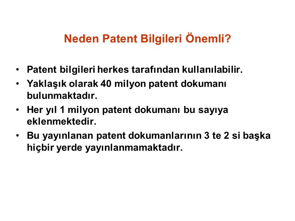 Neden Patent Bilgileri Önemli? Patent bilgileri herkes tarafından kullanılabilir. Yaklaşık olarak 40 milyon patent dokumanı bulunmaktadır. Her yıl 1 m
