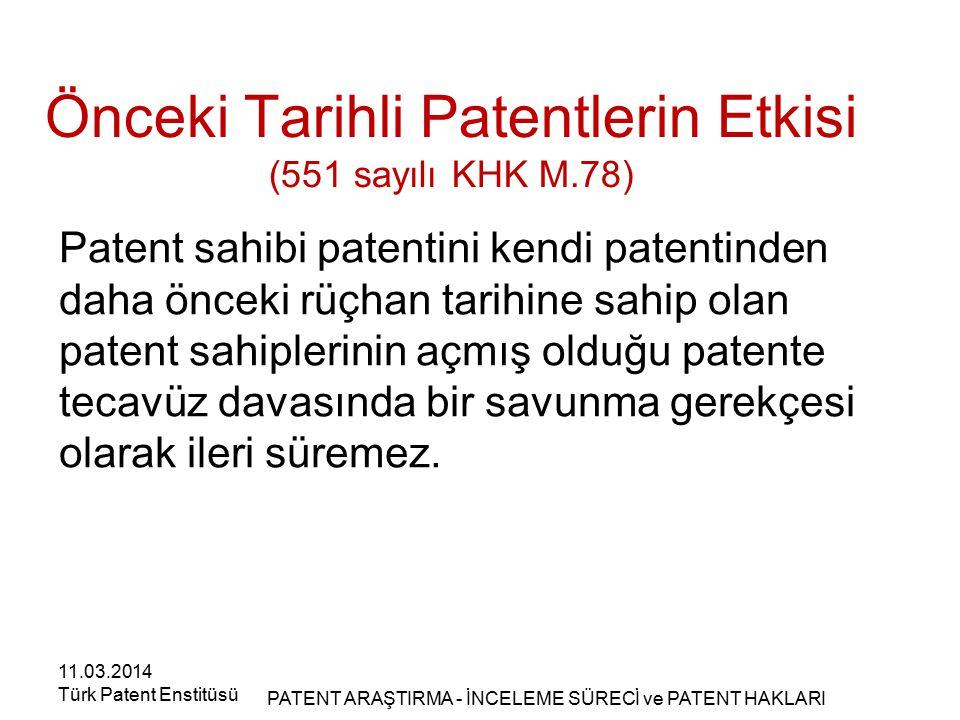 Patent sahibi patentini kendi patentinden daha önceki rüçhan tarihine sahip olan patent sahiplerinin açmış olduğu patente tecavüz davasında bir savunm