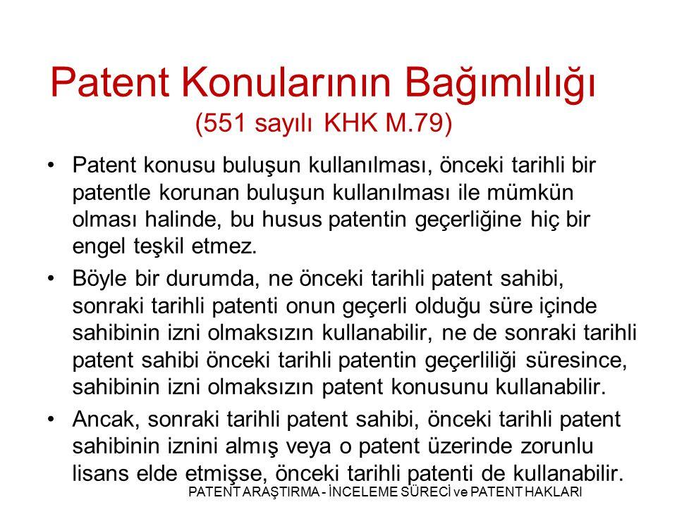 Patent konusu buluşun kullanılması, önceki tarihli bir patentle korunan buluşun kullanılması ile mümkün olması halinde, bu husus patentin geçerliğine