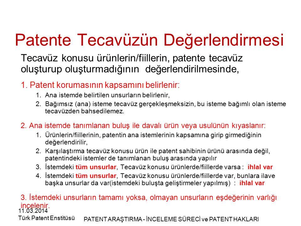 Patente Tecavüzün Değerlendirmesi Tecavüz konusu ürünlerin/fiillerin, patente tecavüz oluşturup oluşturmadığının değerlendirilmesinde, 1. Patent korum