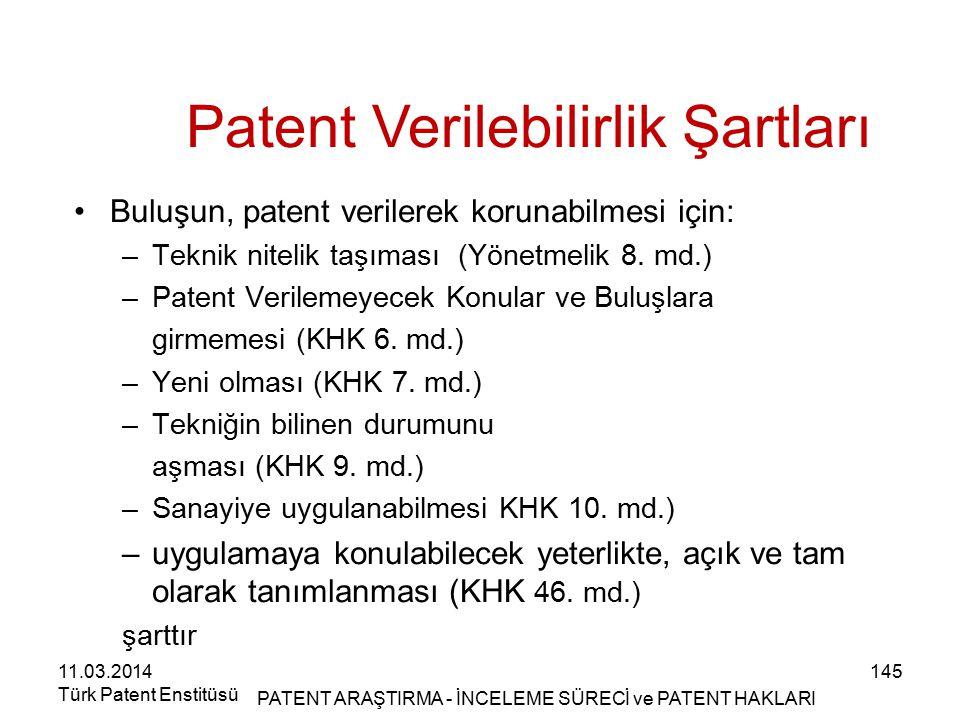 145 Patent Verilebilirlik Şartları Buluşun, patent verilerek korunabilmesi için: –Teknik nitelik taşıması(Yönetmelik 8. md.) –Patent Verilemeyecek Kon
